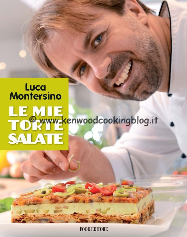 Tronchetto Di Natale Montersino.Video Recensione Libro Le Mie Torte Salate Di Luca Montersino Kenwood Cooking Blog