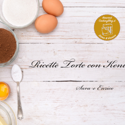 Kenwood Cooking Blog – Ricette con il Kenwood Cooking Chef