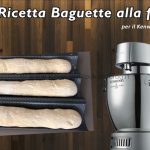 Ricetta Baguette fatte in casa Kenwood